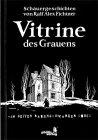 """Vitrine des Grauens"""